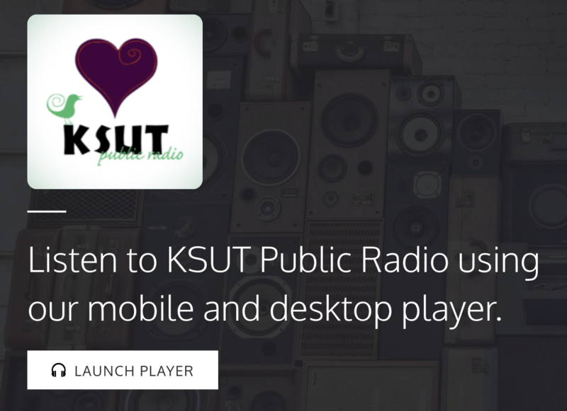Introducing a New Way of Listening to KSUT on Your Desktop or Mobile Device Beginning January 27